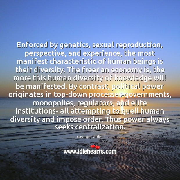 Enforced by genetics, sexual reproduction, perspective, and experience, the most manifest characteristic Image
