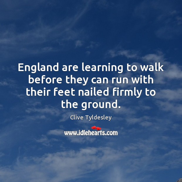 England are learning to walk before they can run with their feet Image