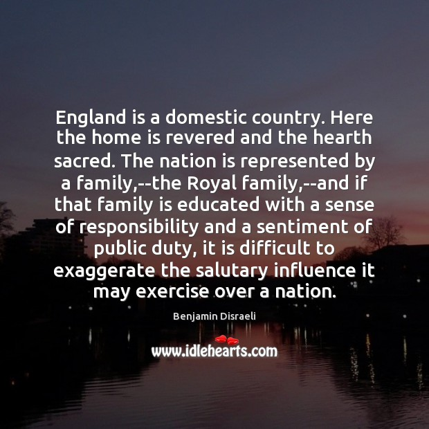 Image, England is a domestic country. Here the home is revered and the