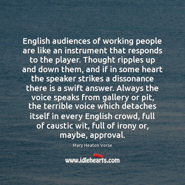English audiences of working people are like an instrument that responds to Image