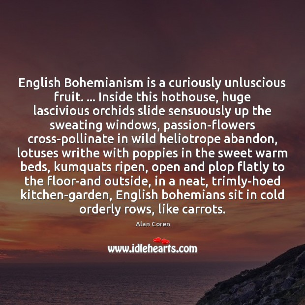 Image, English Bohemianism is a curiously unluscious fruit. … Inside this hothouse, huge lascivious