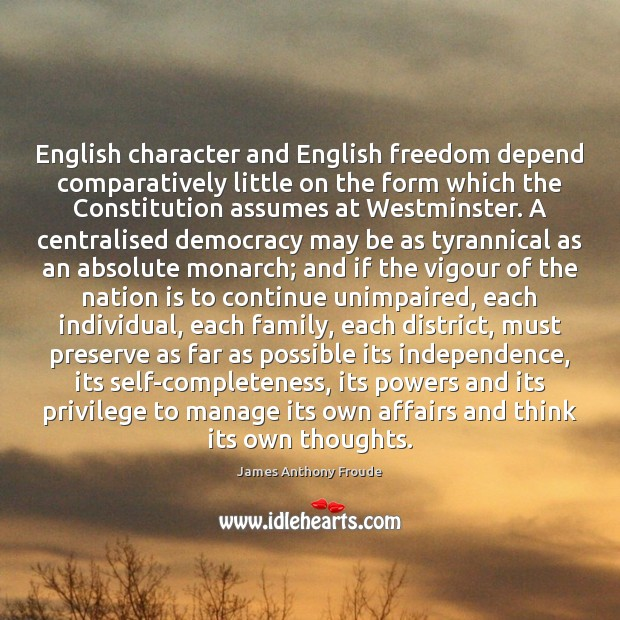 English character and English freedom depend comparatively little on the form which Image