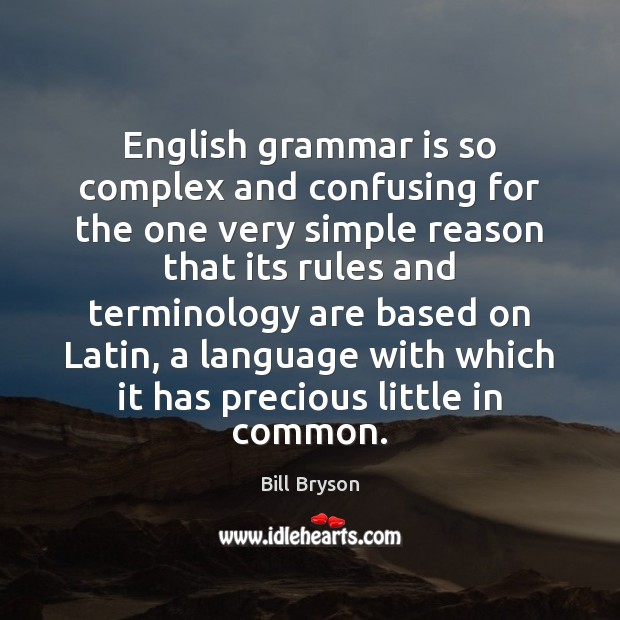 Image, English grammar is so complex and confusing for the one very simple