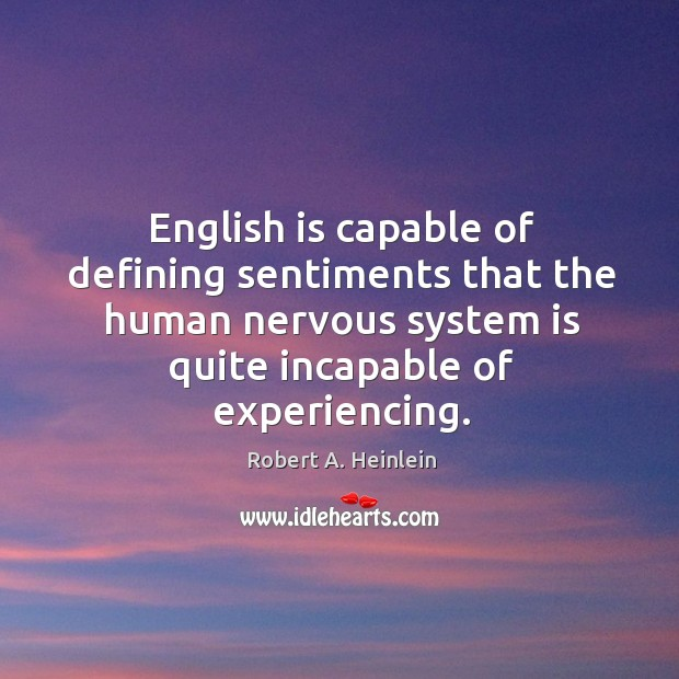 English is capable of defining sentiments that the human nervous system is Image