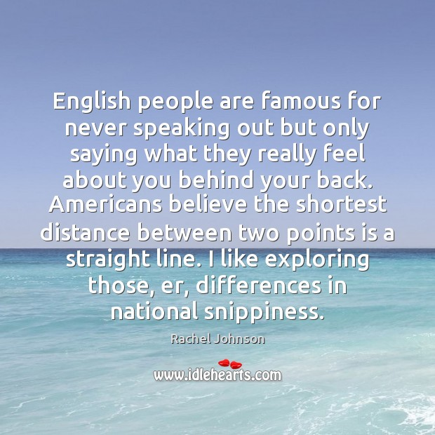 English people are famous for never speaking out but only saying what Image