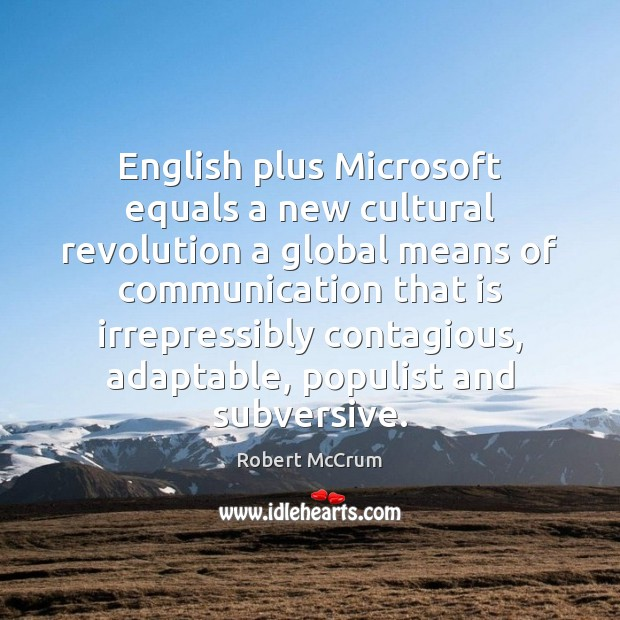 Image, English plus Microsoft equals a new cultural revolution a global means of