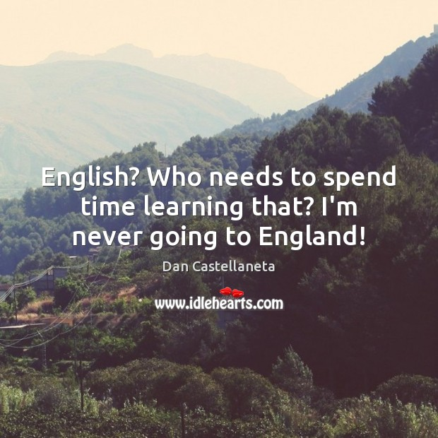 Picture Quote by Dan Castellaneta