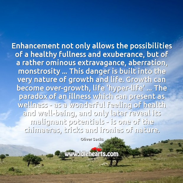 Image, Enhancement not only allows the possibilities of a healthy fullness and exuberance,
