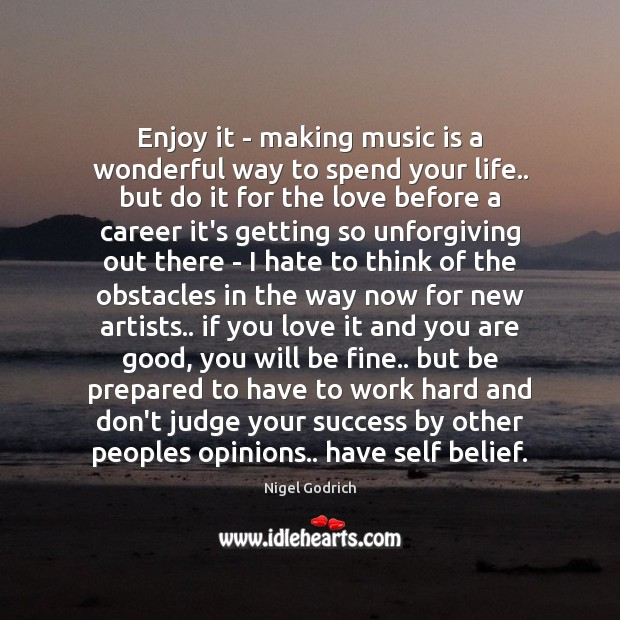 Enjoy it – making music is a wonderful way to spend your Don't Judge Quotes Image