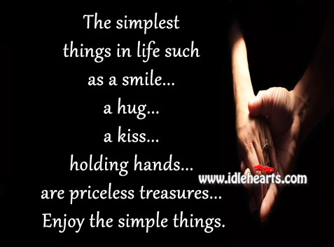 Enjoy, Holding Hands, Hug, Kiss, Life, Priceless, Simple, Smile
