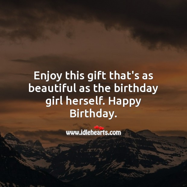 Image, Enjoy this gift that's as beautiful as the birthday girl herself.