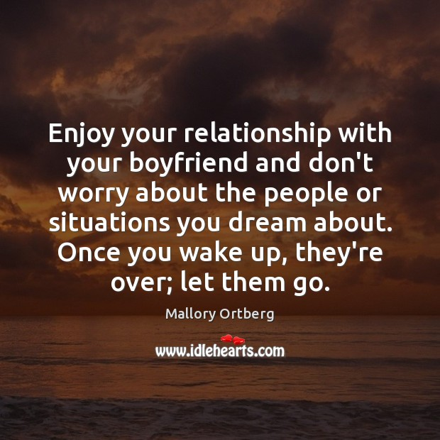 Enjoy your relationship with your boyfriend and don't worry about the people Image