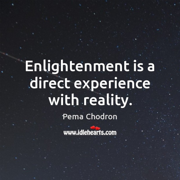 Image, Enlightenment is a direct experience with reality.