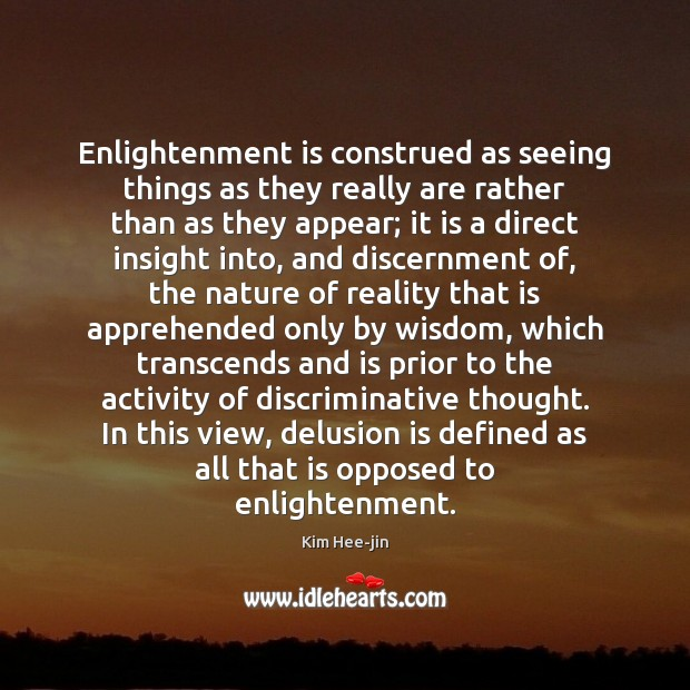 Enlightenment is construed as seeing things as they really are rather than Image