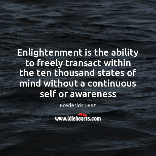 Enlightenment is the ability to freely transact within the ten thousand states Image