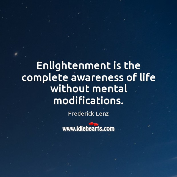 Image, Enlightenment is the complete awareness of life without mental modifications.