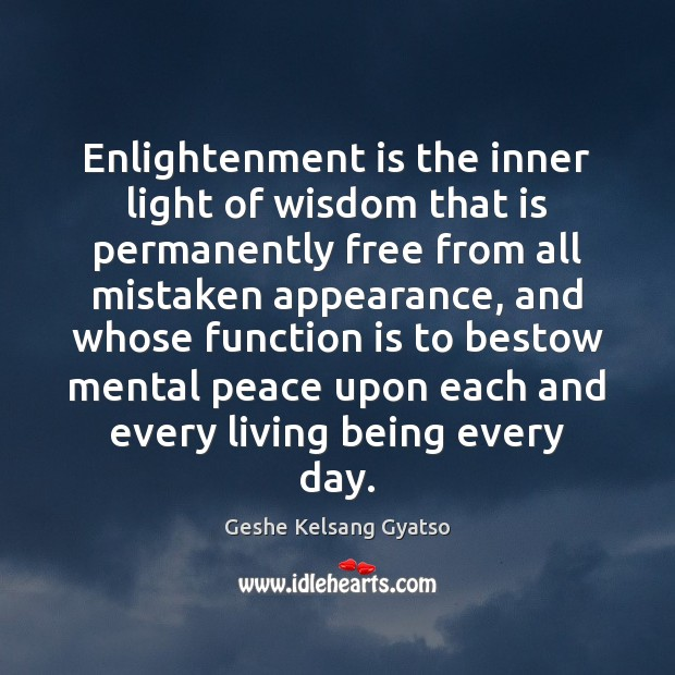 Enlightenment is the inner light of wisdom that is permanently free from Geshe Kelsang Gyatso Picture Quote