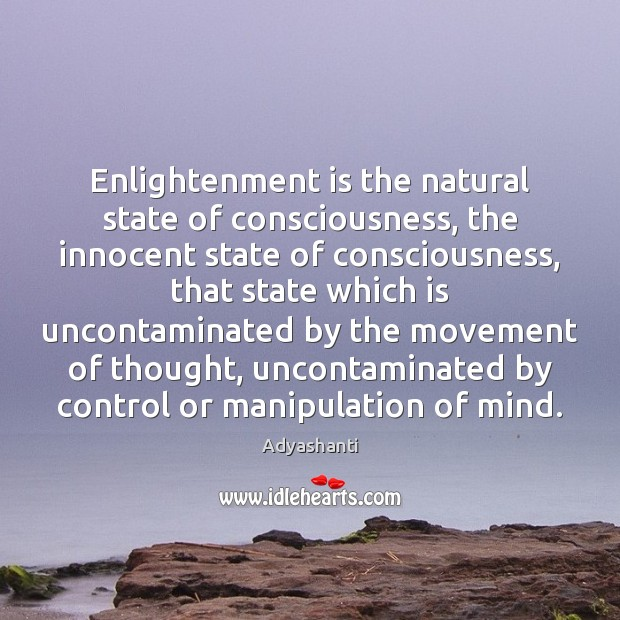 Image, Enlightenment is the natural state of consciousness, the innocent state of consciousness,