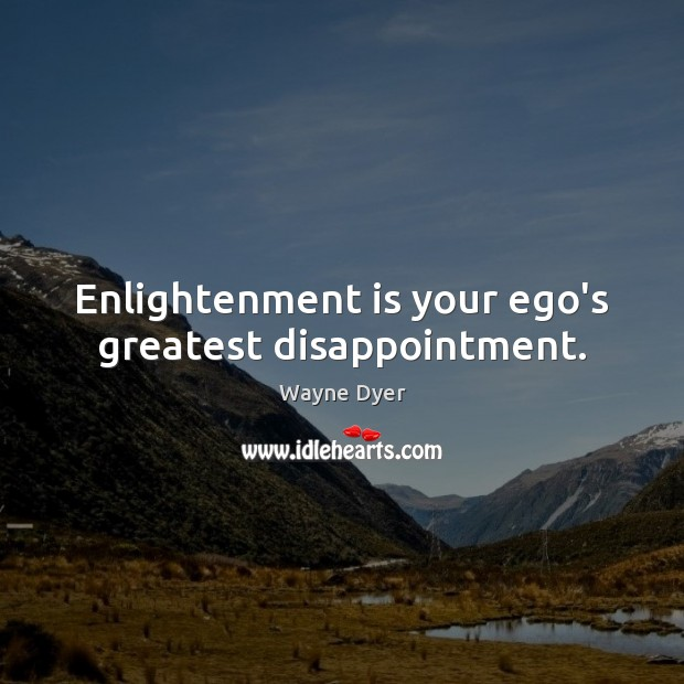 Image, Enlightenment is your ego's greatest disappointment.