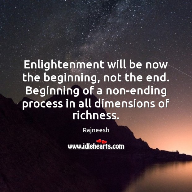 Enlightenment will be now the beginning, not the end. Beginning of a Image