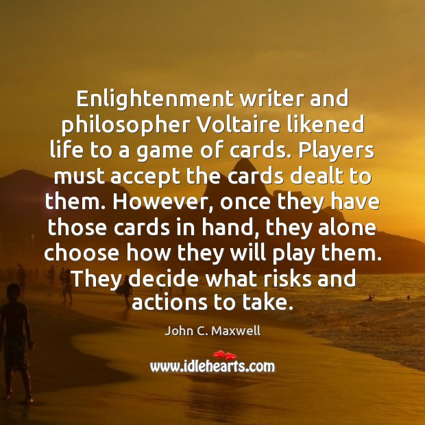 Enlightenment writer and philosopher Voltaire likened life to a game of cards. Image