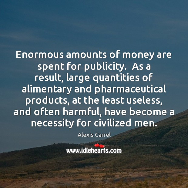 Image, Enormous amounts of money are spent for publicity.  As a result, large