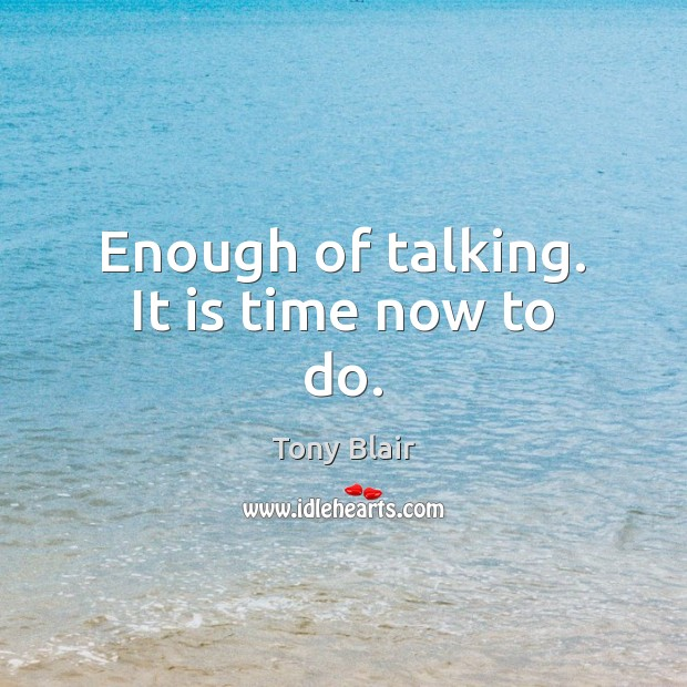Image, Enough of talking. It is time now to do.
