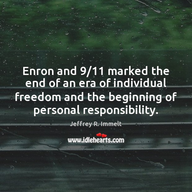 Enron and 9/11 marked the end of an era of individual freedom and Image