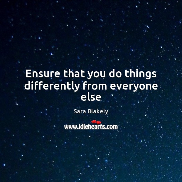 Ensure that you do things differently from everyone else Image
