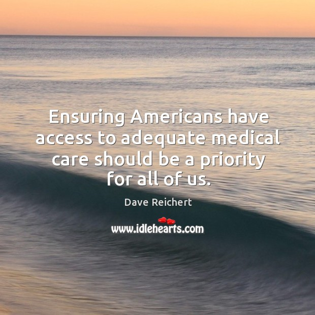Ensuring americans have access to adequate medical care should be a priority for all of us. Image