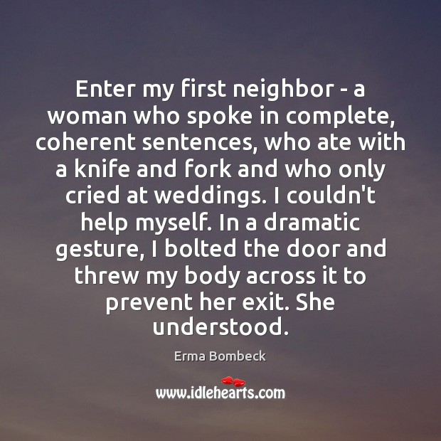 Enter my first neighbor – a woman who spoke in complete, coherent Image