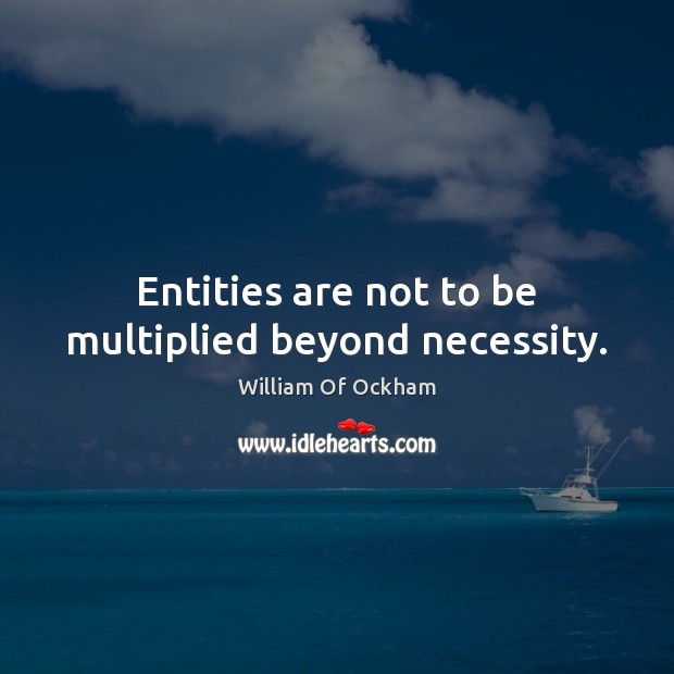 Image, Entities are not to be multiplied beyond necessity.