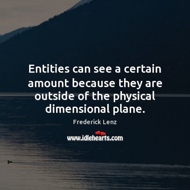 Entities can see a certain amount because they are outside of the Image