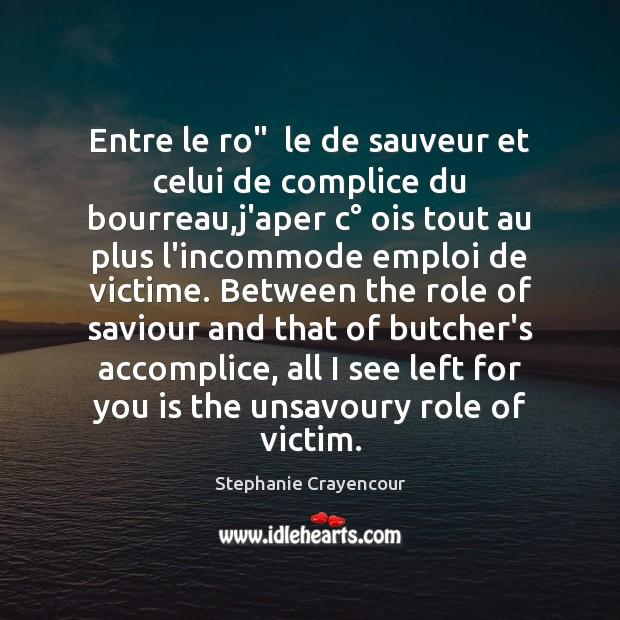 """Entre le ro""""  le de sauveur et celui de complice du bourreau, Image"""