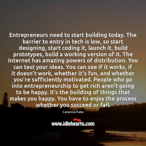 Entrepreneurs need to start building today. The barrier to entry in tech Image