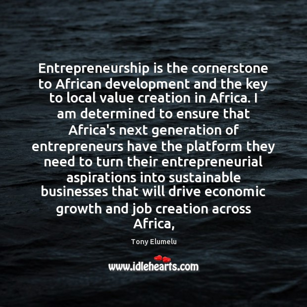 Entrepreneurship is the cornerstone to African development and the key to local Entrepreneurship Quotes Image