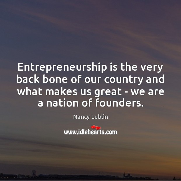 Entrepreneurship is the very back bone of our country and what makes Entrepreneurship Quotes Image
