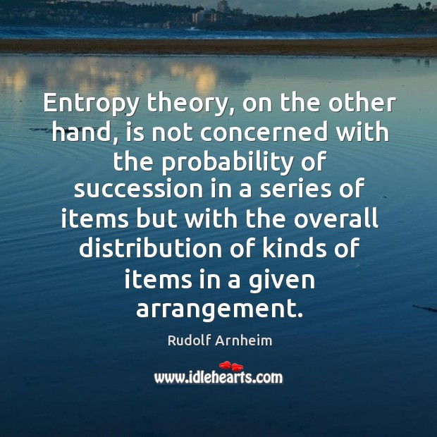 Image, Entropy theory, on the other hand, is not concerned with the probability