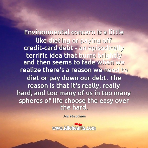 Environmental concern is a little like dieting or paying off credit-card debt Image