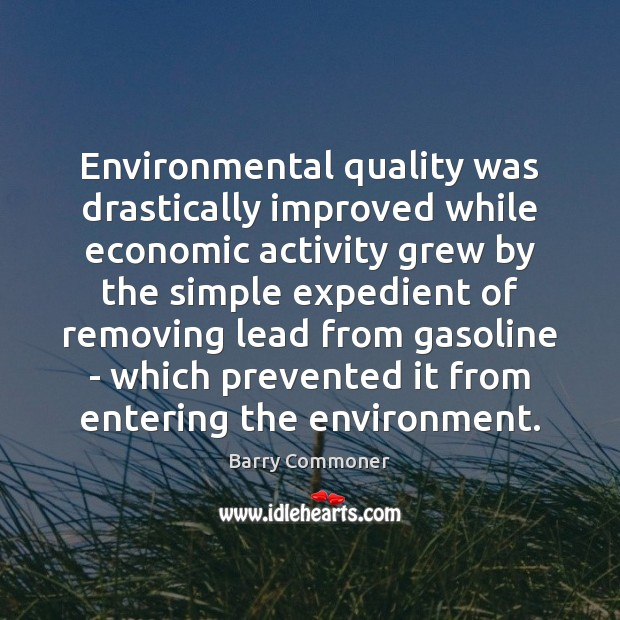 Image, Environmental quality was drastically improved while economic activity grew by the simple