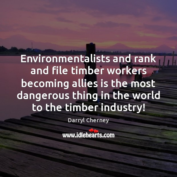 Environmentalists and rank and file timber workers becoming allies is the most Image