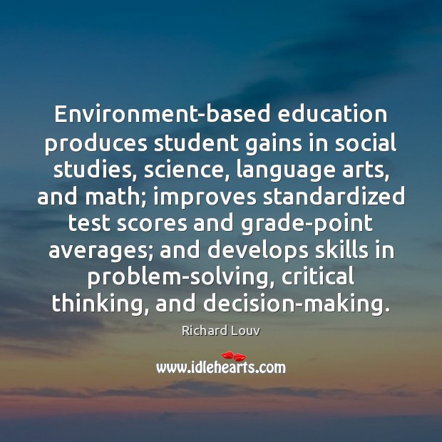 Image, Environment-based education produces student gains in social studies, science, language arts, and
