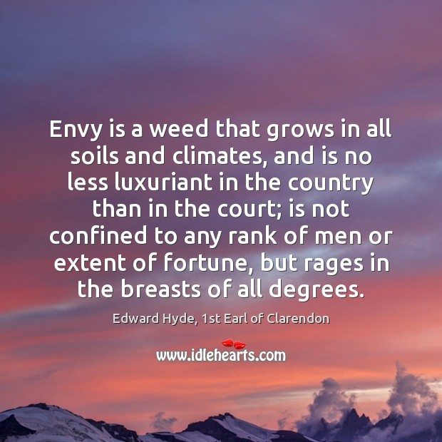 Envy is a weed that grows in all soils and climates, and Envy Quotes Image
