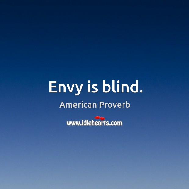 Image, Envy is blind.