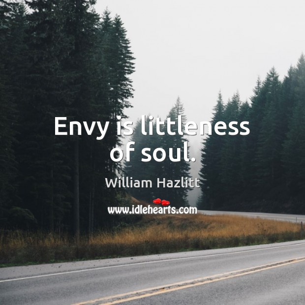 Envy is littleness of soul. Envy Quotes Image