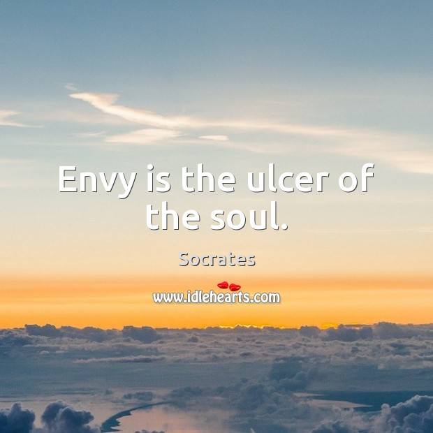 Envy is the ulcer of the soul. Envy Quotes Image