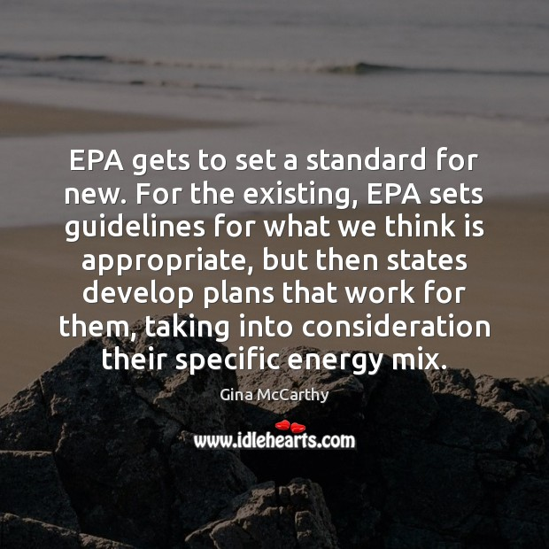 Image, EPA gets to set a standard for new. For the existing, EPA