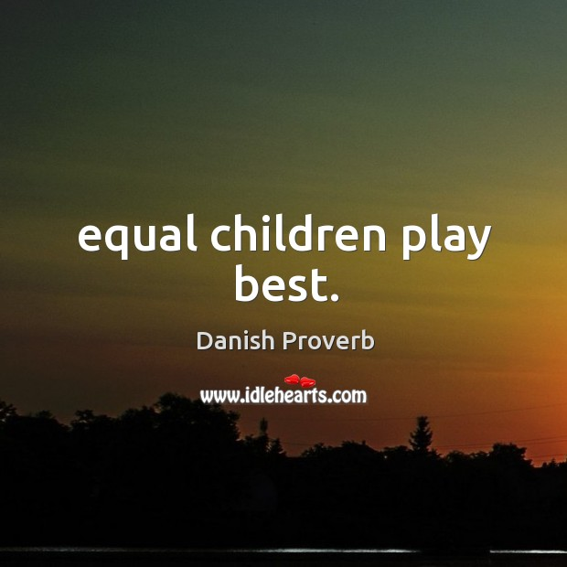 Image, Equal children play best.