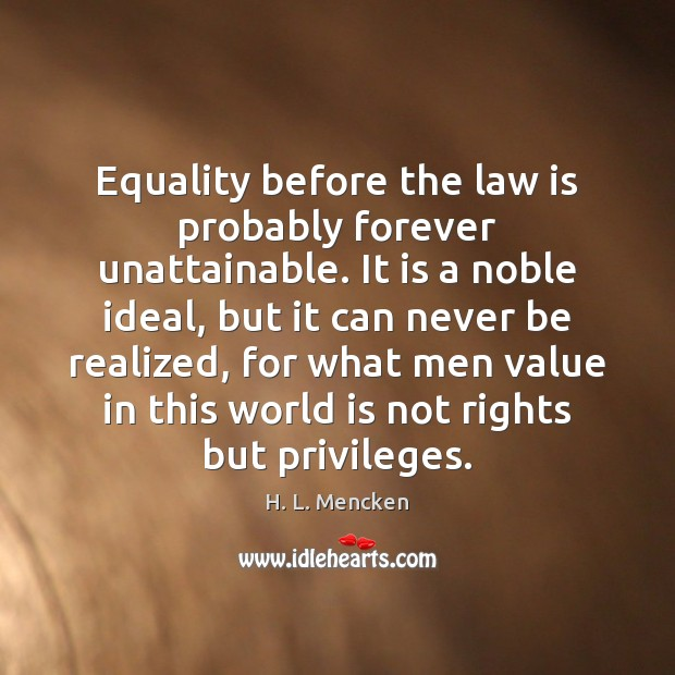 Image, Equality before the law is probably forever unattainable. It is a noble