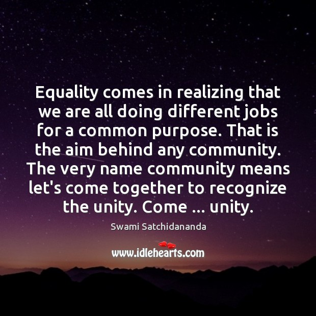 Image, Equality comes in realizing that we are all doing different jobs for
